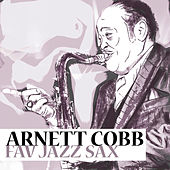 Play & Download Fav Jazz Sax by Arnett Cobb | Napster
