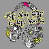 Play & Download Pop Non Stop Is Top, Vol. 2 by Various Artists | Napster