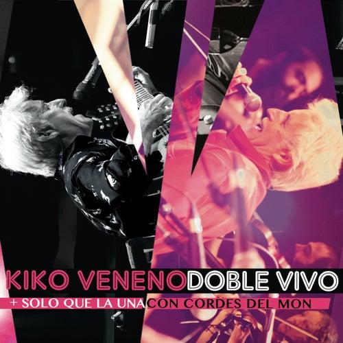 Doble Vivo (+ Solo Que la Una/Con Cordes del Mon) de Kiko Veneno