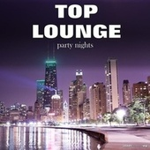 Play & Download Top Lounge Party Nights by Various Artists | Napster