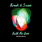 Play & Download Built for Love (feat. Romanthony) by Kraak & Smaak | Napster