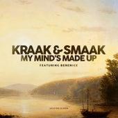 My Mind's Made Up (feat. Berenice van Leer) - Single by Kraak & Smaak