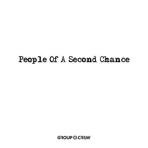 People Of A Second Chance by Group 1 Crew