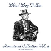 Play & Download Remastered Collection, Vol. 4 (All Tracks Remastered 2016) by Blind Boy Fuller | Napster
