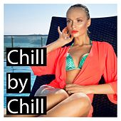Chill by Chill by Various Artists