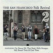San Francisco Folk Revivial, Vol .2 by Various Artists
