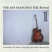 San Francisco Folk Revivial, Vol .1 by Various Artists