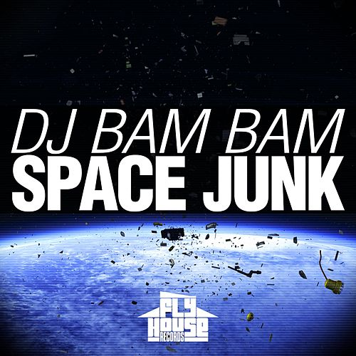Play & Download Space Junk by DJ Bam Bam | Napster