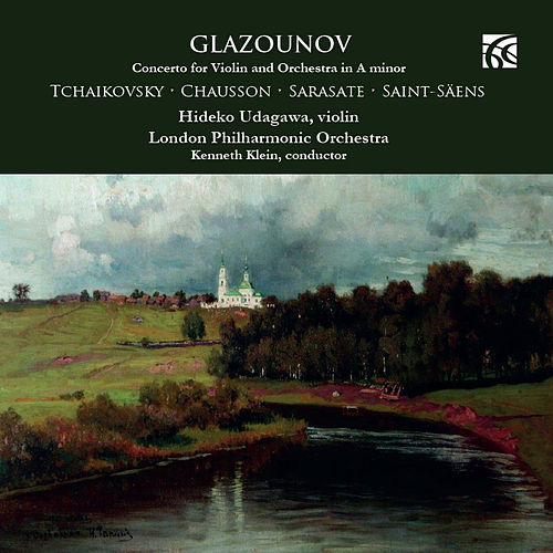 Play & Download Glazounov, Tchaikovsky, Chausson, Sarasate & Saint-Säens: Music for Violin & Orchestra by Hideko Udagawa | Napster