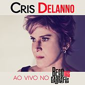 Play & Download Ao Vivo no Beco das Garrafas by Cris Delanno | Napster