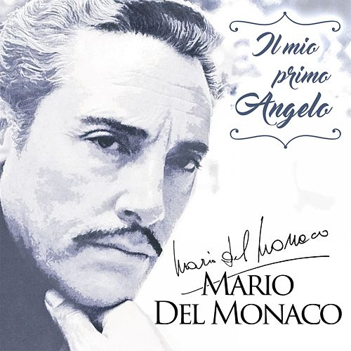 Play & Download Il Mio Primo Angelo by Mario del Monaco | Napster