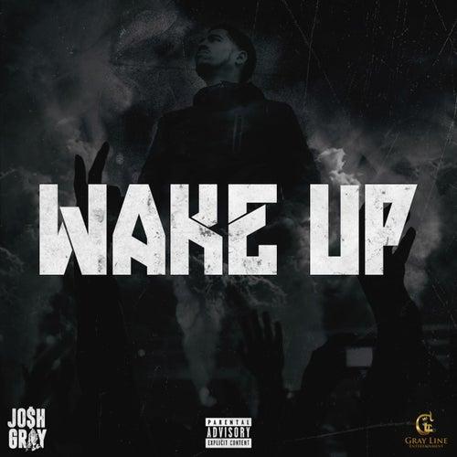 Wake Up by Josh Gray