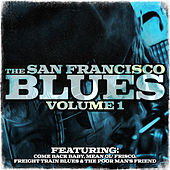 Play & Download The San Francisco Blues, Vol. 1 by Various Artists | Napster