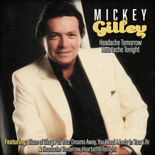 Mickey Gilley - Headache Tomorrow, Heartache by Mickey Gilley