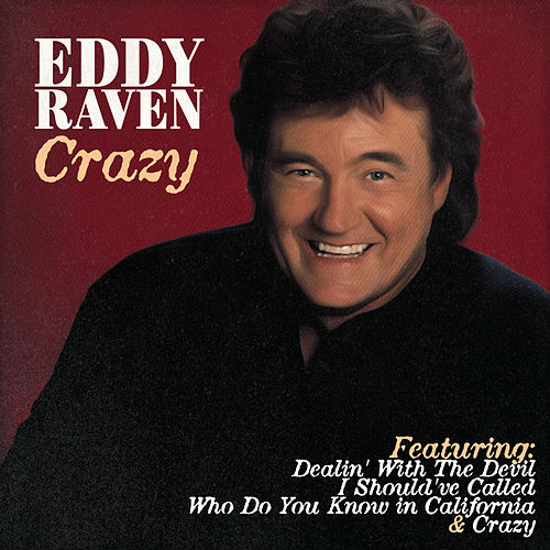 Play & Download Eddie Raven - Crazy by Eddy Raven | Napster