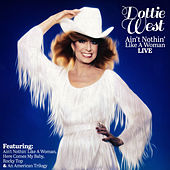 Play & Download Dottie West - Ain't Nothin' Like A Woman (Live) by Dottie West | Napster