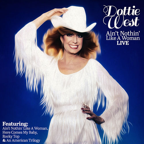 Dottie West - Ain't Nothin' Like A Woman (Live) by Dottie West