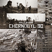 Play & Download Chernobyl 30 by Kelle | Napster