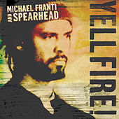 Play & Download Yell Fire! by Michael Franti | Napster