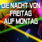 Die Nacht von Freitag auf Montag by Party Hits