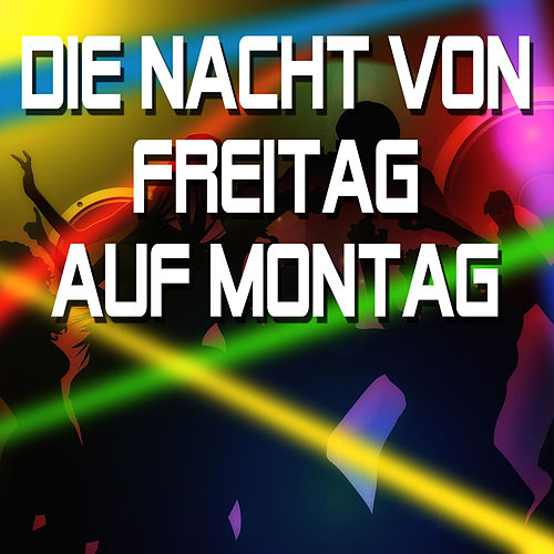 Play & Download Die Nacht von Freitag auf Montag by Party Hits   Napster
