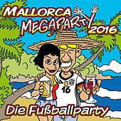 Mallorca Megaparty 2016 – Die Fußballparty by Various Artists