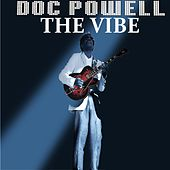 Play & Download The Vibe (feat. Melvin Jones & Myron McKinley) by Doc Powell | Napster