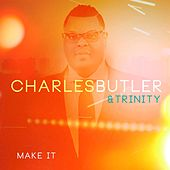 Make It by Charles Butler And Trinity