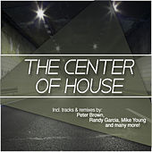 Play & Download The Center of House by Various Artists | Napster
