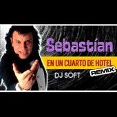 En un Cuarto de Hotel (Remix) by Sebastian