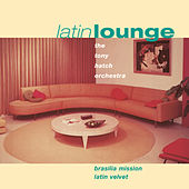 Play & Download Latin Lounge: Brasilia Mission/Latin Velvet by Tony Hatch | Napster