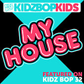Play & Download My House by KIDZ BOP Kids | Napster