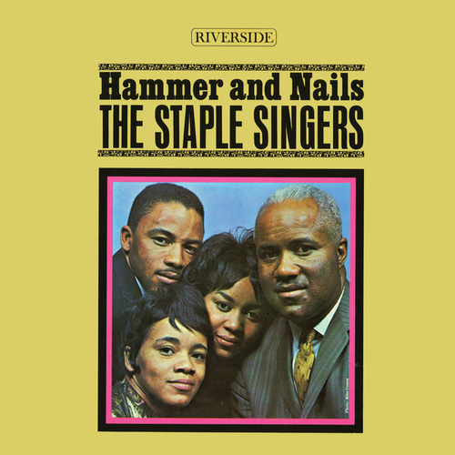 Play & Download Hammer And Nails by The Staple Singers | Napster
