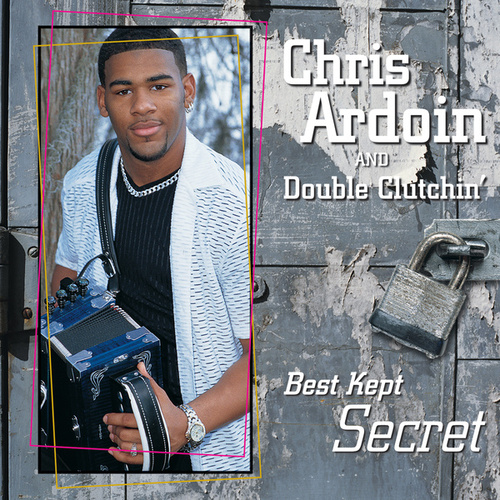 Play & Download Best Kept Secret by Chris Ardoin & Double Clutchin' | Napster