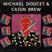 Play & Download Michael Doucet & Cajun Brew by Michael Doucet | Napster