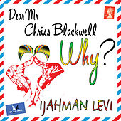 Play & Download Dear Mr. Chriss Blackwell (Why?) by Ijahman Levi | Napster