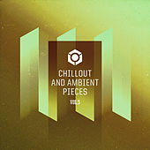 Play & Download Chillout and Ambient Pieces, Vol. 3 by Various Artists | Napster
