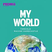Play & Download My World (feat. Maxine Hardcastle) by Tom Cole | Napster