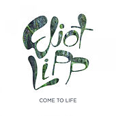 Play & Download Come To Life by Eliot Lipp | Napster