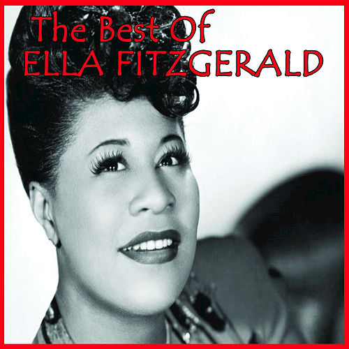Play & Download The Best Of Ella Fitzgerald by Ella Fitzgerald | Napster