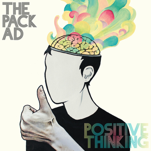 Play & Download Positive Thinking by The Pack A.D. | Napster
