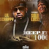 Play & Download Keep It 1000 (feat. Solo Lucci) - Single by Lil Scrappy | Napster