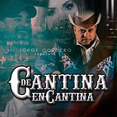 Play & Download De Cantina En Cantina by Jorge Cordero | Napster