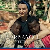 Voce (Progetto Fondazione Francesca Rava per Haiti) by Arisa