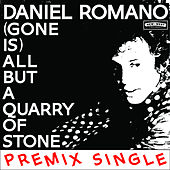(Gone Is) All But A Quarry Of Stone by Daniel Romano