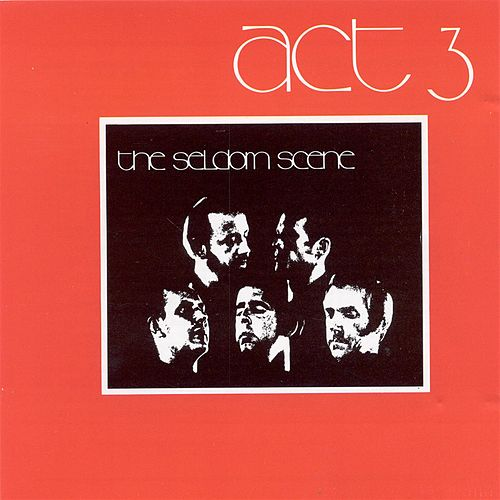 Play & Download Act 3 by The Seldom Scene | Napster