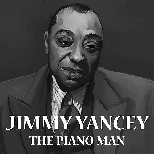 The Piano Man by Jimmy Yancey