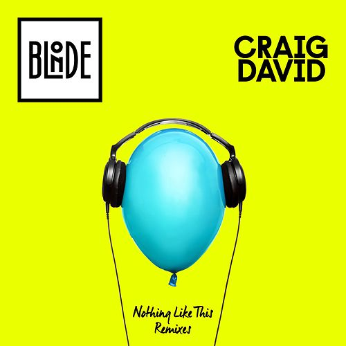 Play & Download Nothing Like This (The Remixes - EP) by Craig David | Napster