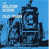 Old Train by The Seldom Scene