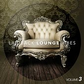 Laid-Back Lounge Vibes Vol. 3 by Various Artists